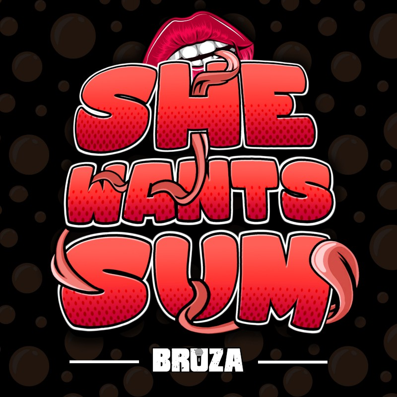 releases/bruza/she-wants-sumBruza - She Wants Sum