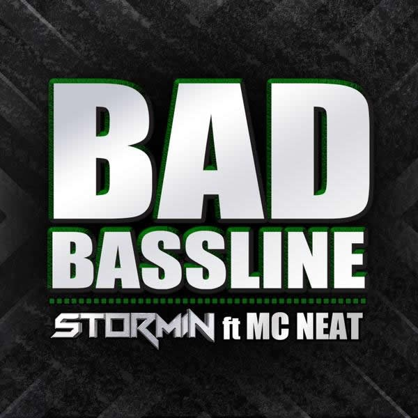 Bad Bassline - Stormin & MC Neat