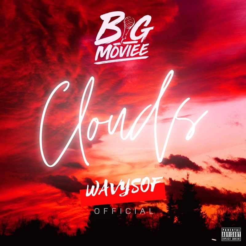 releases/big-moviee-x-wavysof-cloudsBig Moviee X Wavysof | Clouds